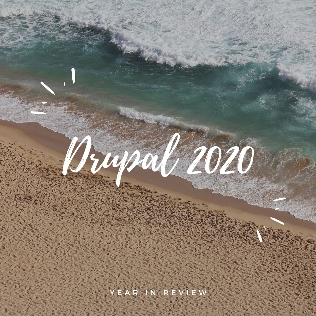 Beach in background and ' Drupal 2020 Year in review' written at the centre