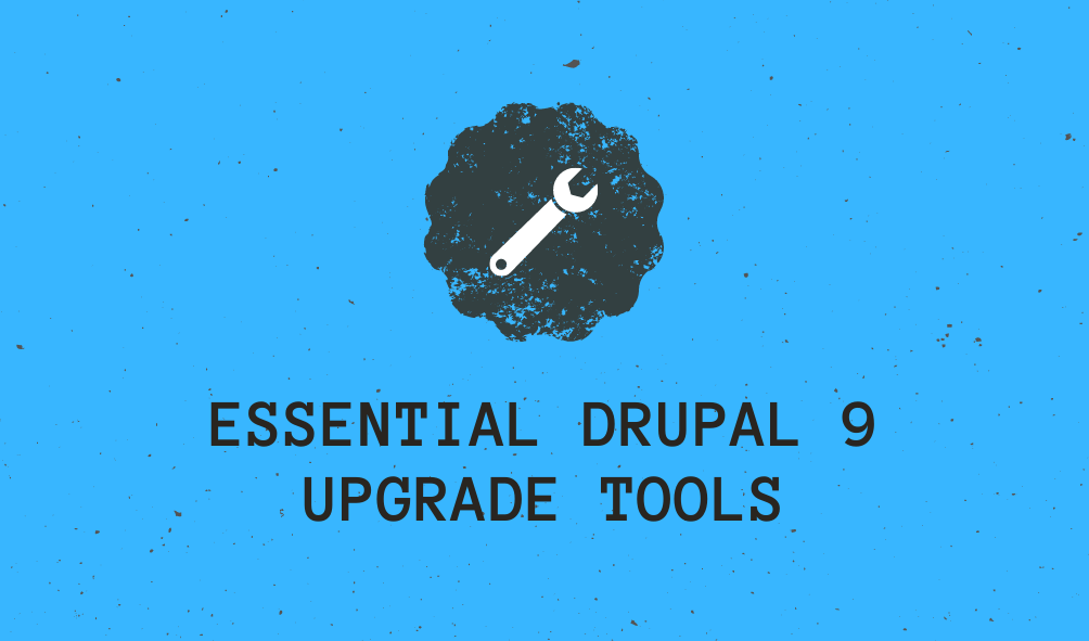 bluish background, icon resembling tool at the centre and 'Essential Drupal 9 upgrade tools' written below it