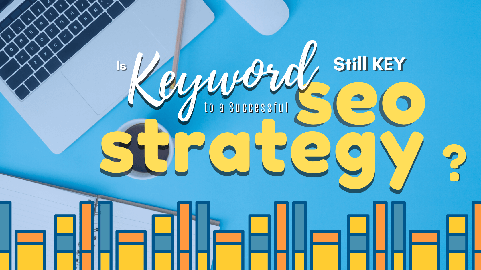 'Is keyword still key to a successful SEO strategy' written at centre and keyword and building icons in the rest of the area