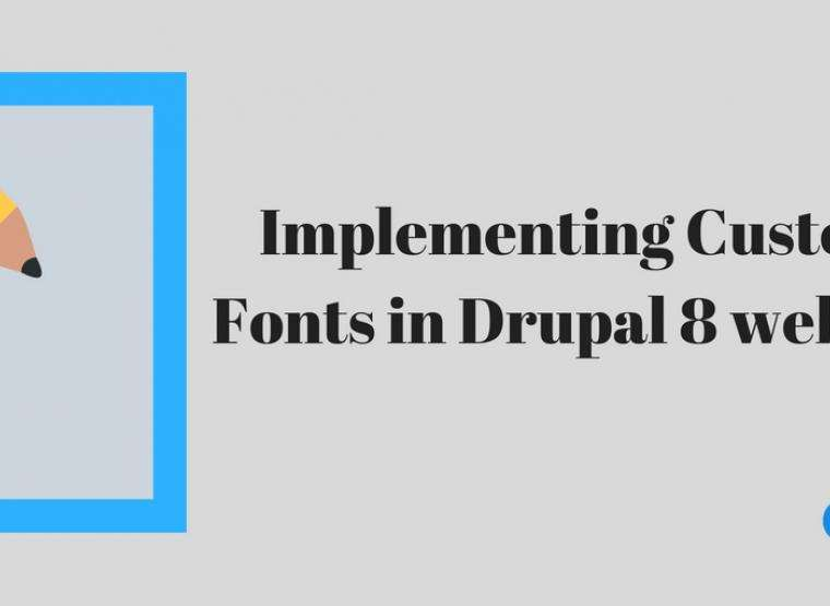 Implement Custom Fonts in your Drupal 8 website | Opensense Labs